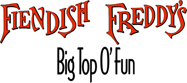 Fiendish Freddy's Big Top O' Fun logo